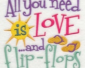 All You Need is Love and Flip Flops Flip Flaps Sandals Embroidered Flour Sack Hand/Dish Towel