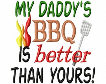 My Daddy's BBQ is better than yours - Machine Embroidery Design - 7 Sizes