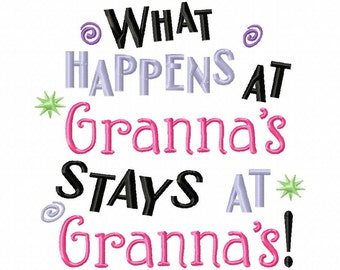 What Happens at Granna's Stays at Granna's - Machine Embroidery Design - 7 Sizes
