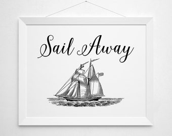 Sail Away Printable - modern minimal black white sea ship retro sail nautical art sailboat sailing lake house decor beach house wall art