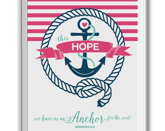Hope Anchors the Soul - Inspirational Print, Bible Scripture, Nursery Print & Children's Wall Art. Nautical, Anchor, Pink, Navy, Teal, Girl