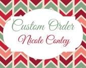 Custom Order for Nicole Conley