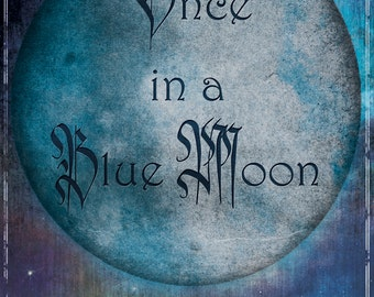 Once in a Blue Moon - Print
