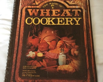 Vintage cookbook The Magic of Wheat Cookery 1970s 70s