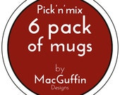 6 Pack of Mugs (Made to order)