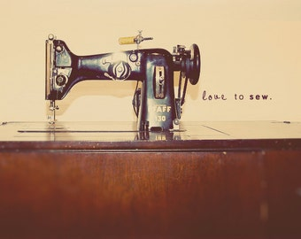 Sewing Machine, Antique Sewing, Wall Decor, Gift Idea, Vintage Sewing, Sewing Quote, Fine Art Print, Gift For Seamstress, Sewing Room Decor