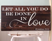 Hand painted sign on reclaimed barn wood. Let all you do be done in love. 1Corinthians 16:14