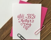 Have the Best Mother's Day Ever Card