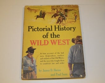 1954 - Pictorial History of the Wild West by James D. Horan and Paul Sann - VG to FINE /w DJ, 1st edition, 5th printing