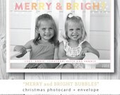 Merry and Bright Bubbles Photocard | Holiday or Christmas Card | Printed with blank envelopes or Printable by Darby Cards