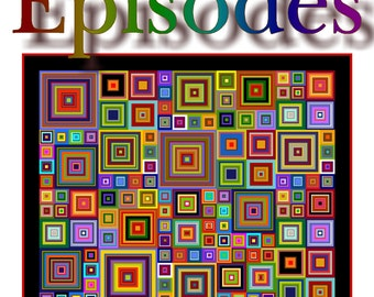 NEW - EPISODES -  Quilt-Addicts Patchwork Quilt Pattern