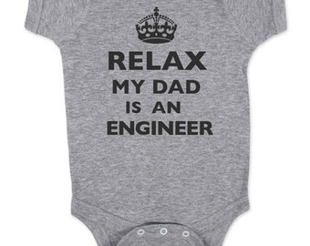 Relax My Dad - Mom - Aunt - Uncle - Grandpa - Is An Engineer Baby One Piece Bodysuit, infant, Toddler, Youth Shirt