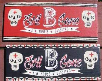 New Orleans Inspired House Blessing Evil Be Gone 13 inch Wood Sign