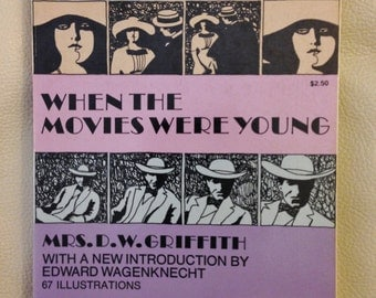 Book, When the Movies Were Young by Mrs. D. W. Griffith.