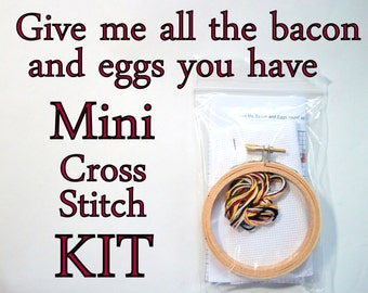 Cross Stitch Kit -- Give me all the bacon and eggs you have, beginner-intermediate Mini cross stitch DIY kit
