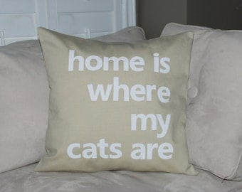 "18""x18""  'Home is where my cats are'  Sand Pillow COVER"