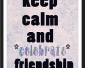 Celebrate Friendship-LOW COST-Downloadable Fine Art  Print-Will look Beautiful On Any Wall At Home Or The Office