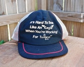 its hard to soar like an eagle when your working for turkeys funny trucker mesh hat