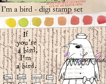 If You're A Bird, I'm A Bird - digi stamp set with quotes