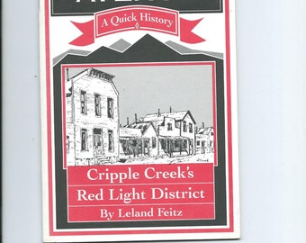 Vtg. Myers Avenue A Quick History of Cripple Creek's Red-Light District 1968 Colorado History by Leland Feitz Neat History of Mining Town