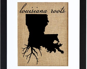 Louisiana Roots Wall Art, Custom Wall Art, Know your roots, Custom State Outline, Burlap print
