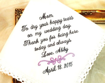 Mother of The Bride Handkerchief -To Dry your HAPPY  Tears- Being here TODAY and ALWAYS - Hankie - Hanky Mother of the Bride Hankerchief