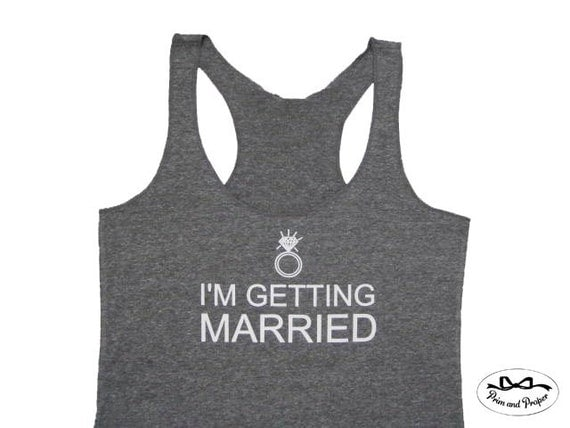 I'm Getting Married Tank Top. Bride to Be. Bride Gift. Bride Shirt. Bride Tank Top. Workout Shirt. Gift for Her. Engagement Gift, Weddings