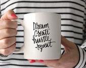 Dream, Create, Hustle White Ceramic Mug, Coffee Cup, Coffee mug, Inspirational Mug, Quote, Coffee Mug Gift,