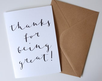 Thanks For Being Great / Thank You Greetings Card / A5 / Calligraphy / Hand-lettering