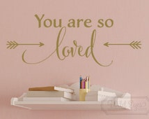 You are so loved, Arrows Wall Decal, Vinyl wall decals, Modern Nursery Room,