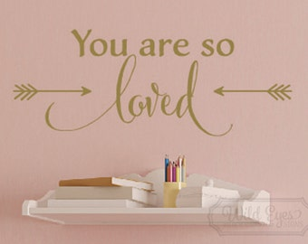 You are so loved, Arrows Wall Decal, Vinyl wall decals, Modern Nursery Room, heart decal, arrow decal, vinyl decal, teen girl, CT4569