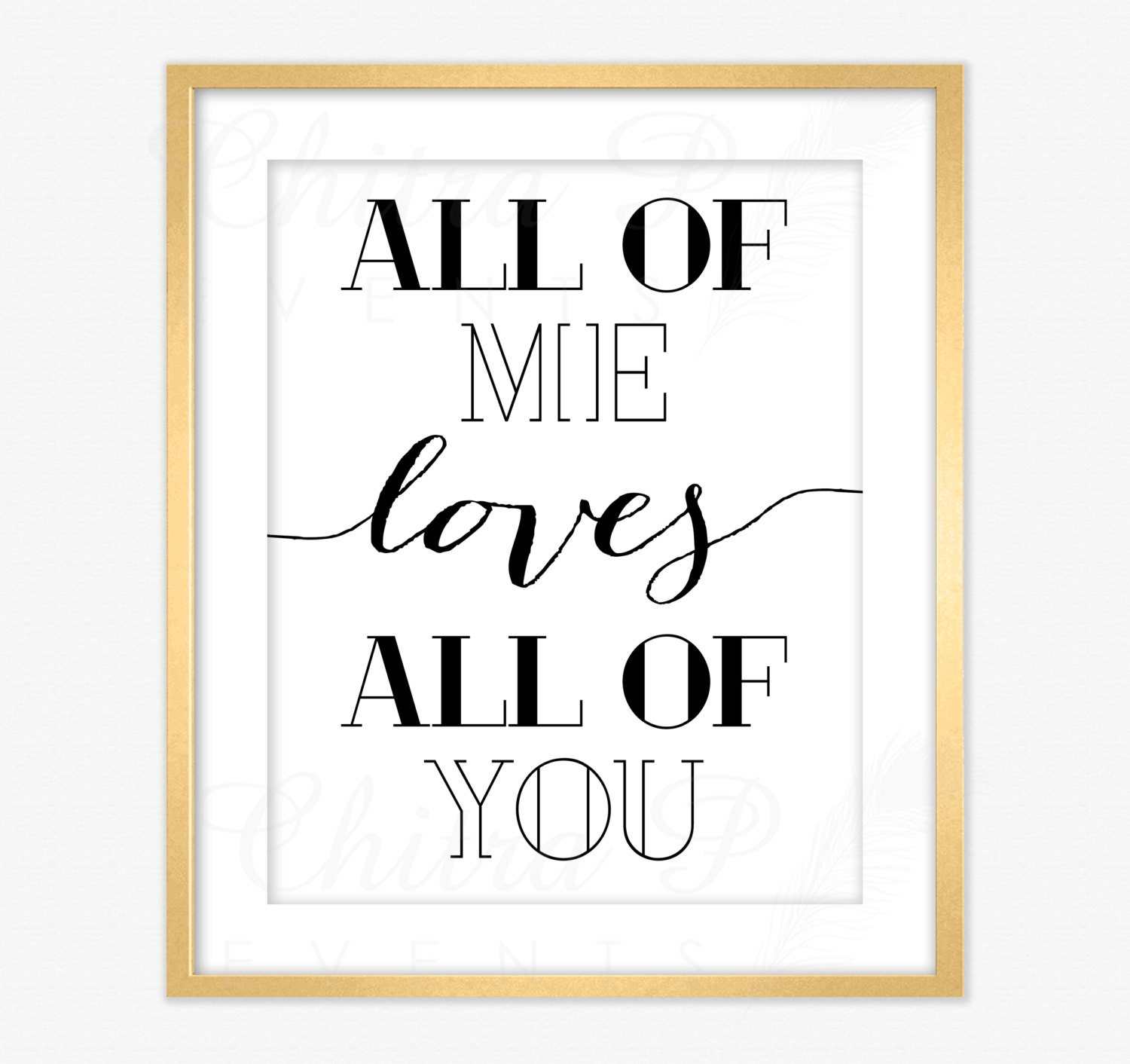 love wall art printed or printable all of me loves all of. Black Bedroom Furniture Sets. Home Design Ideas