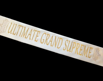 Ultimate Grand Supreme Sash - High Quality - Can be personalized- Any Color!