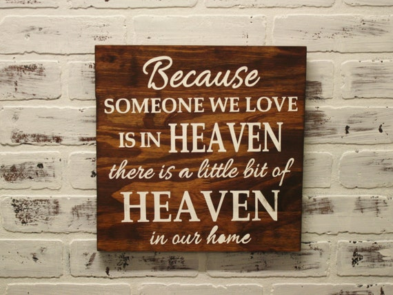 Wooden Because Someone We Love Is In Heaven There Is A