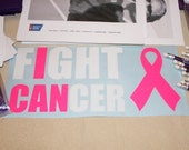 I CAN Fight Cancer Car Decal - Cancer Awareness - benefits American Cancer Society