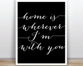 Home is wherever Im with you (11x14 inches / A3 size) ) white and Black color
