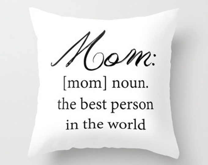 Mom Pillow Cover - Throw Pillow Cover - Cover Only - Black and White - Mom Definition Pillow - Made to Order