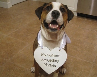 My Humans are Getting Married Sign - Heart