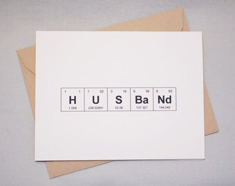 "Father's Day / Anniversary Periodic Table of the Elements ""HUSBaNd"" Card / Sentimental Elements / Card for Scientist / Academic / Chemist"