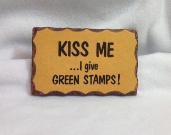"""Wall Hanging ~ Vintage """"Kiss Me ....I Give Green Stamps!"""" Postcard on Wood Plaque Wall Hanging ~ S&H Green Discount Coupon Trading Stamp"""