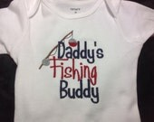 Embroidered Onesie, daddy's little Fishing buddy buddy, choose boy, girl or neutral colors