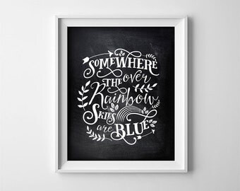 """Buy One Get One Free Art Print - """"Somewhere over the rainbow, skies are blue""""- Chalkboard style - nursery art - baby - child - SKU:308"""
