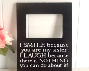 Custom Quote SIster Picture Frame, Personalized Picture Frame, Sister Birthday Gift, Funny Sister Gift