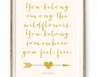 You Belong Among the Wildflowers Quote by Tom Petty - Instant Download Wall Art