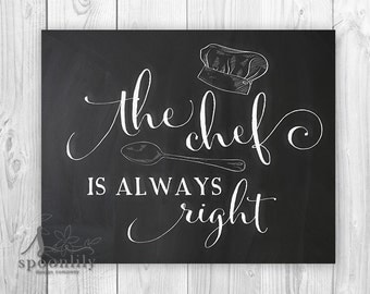 The Chef Is Always Right Kitchen Chalkboard Poster, Kitchen Typography, Chef Quote, The Chef is Always Right, Foodie Decor, Kitchen ART