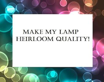 Make My Lamp Heirloom Quality!