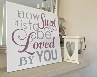 Wedding Sign - How SWEET is to be LOVED by YOU sign/Romantic Sign/Wedding Sign/Anniversary/Choice of colours/Wedding Gift