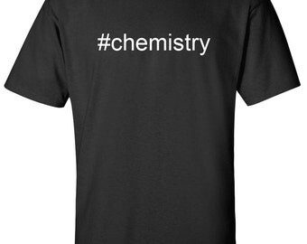 chemistry hashtag #chemistry Men Women T-Shirt