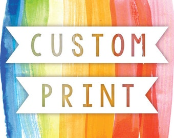 Custom Wall Print, choose your own personal design printed any size