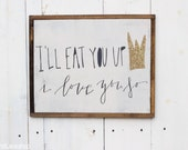 I'll Eat You Up, I Love You So Sign | Where the Wild Things Are | Kids Bedroom Decor | Nursery Wall Decor